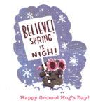 Believe! Spring is Nigh!